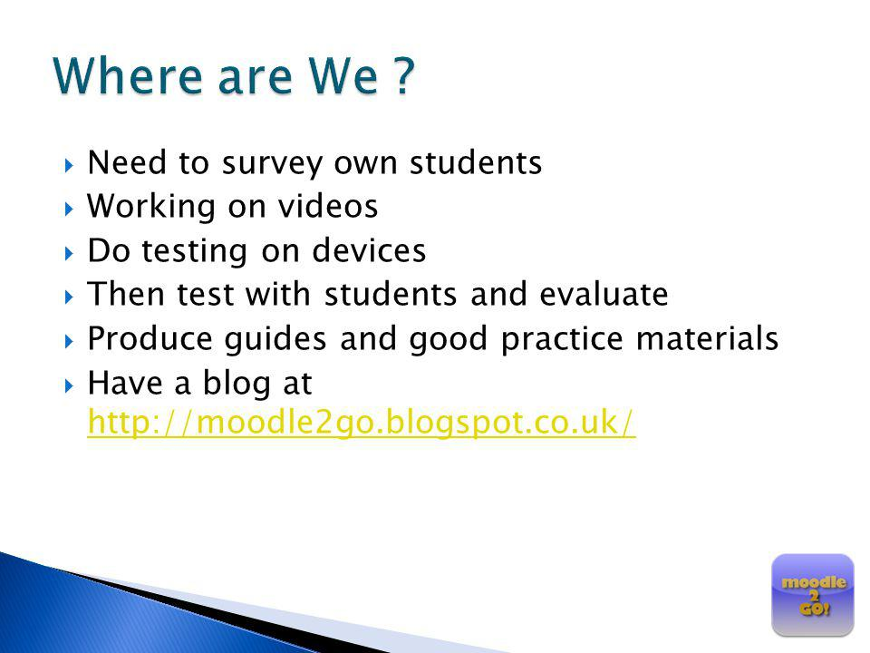Where are We Need to survey own students Working on videos
