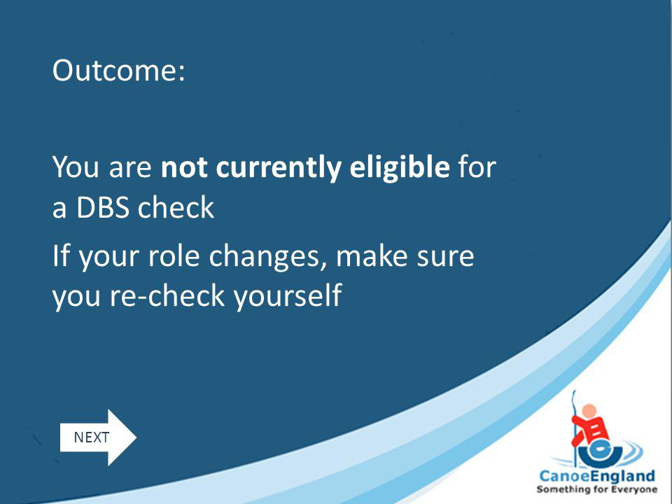 You are not currently eligible for a DBS check
