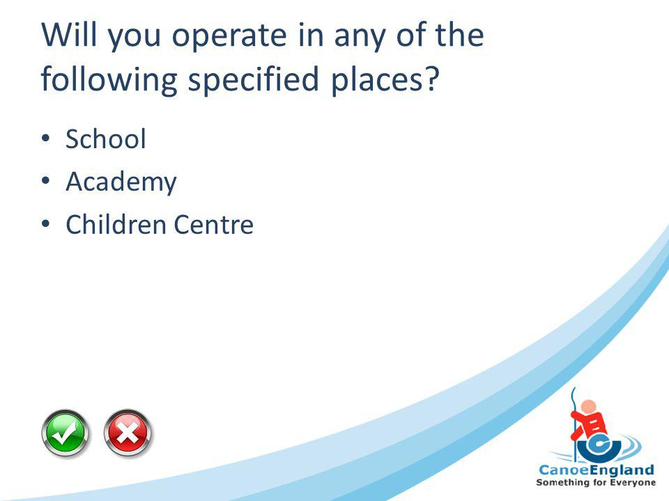 Will you operate in any of the following specified places