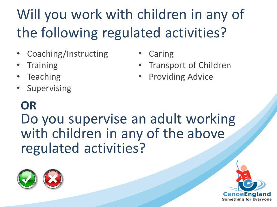 Will you work with children in any of the following regulated activities