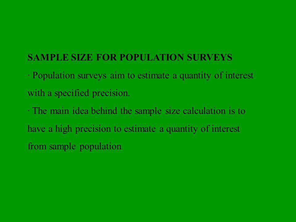 SAMPLE SIZE FOR POPULATION SURVEYS