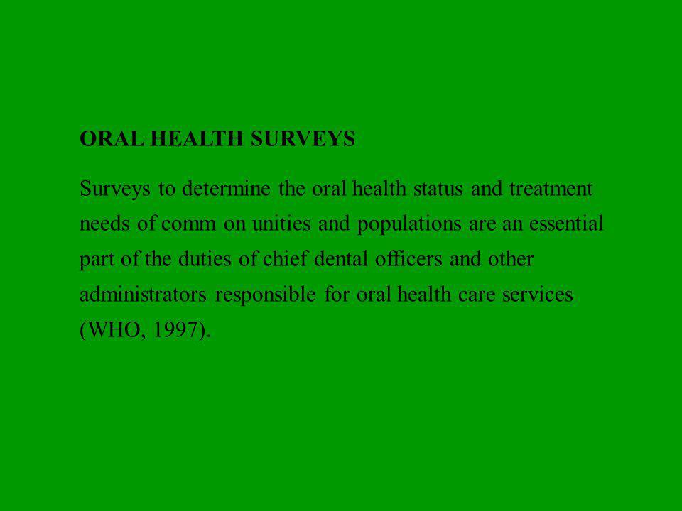 ORAL HEALTH SURVEYS