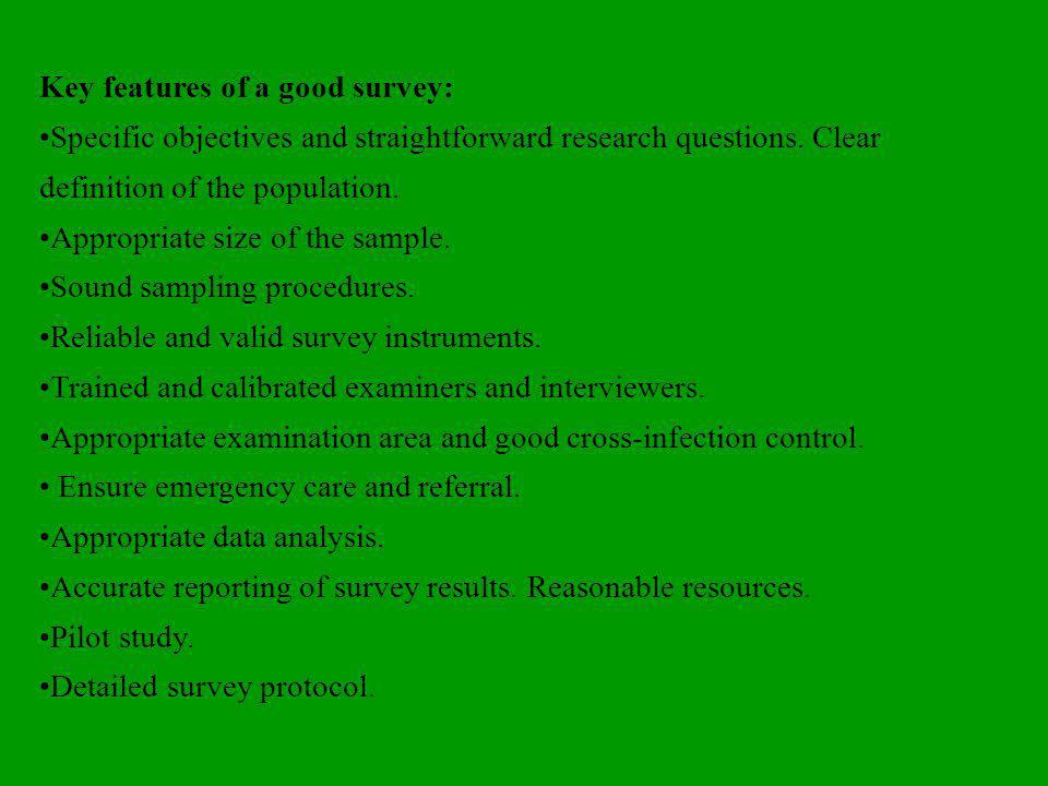 Key features of a good survey: