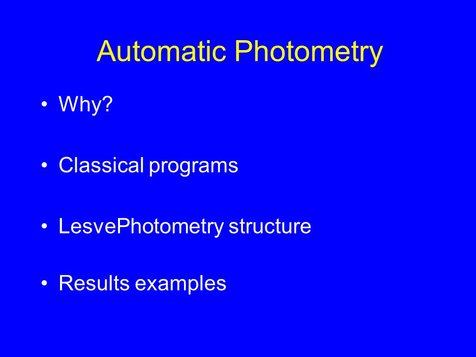 Automatic Photometry Why Classical programs LesvePhotometry structure
