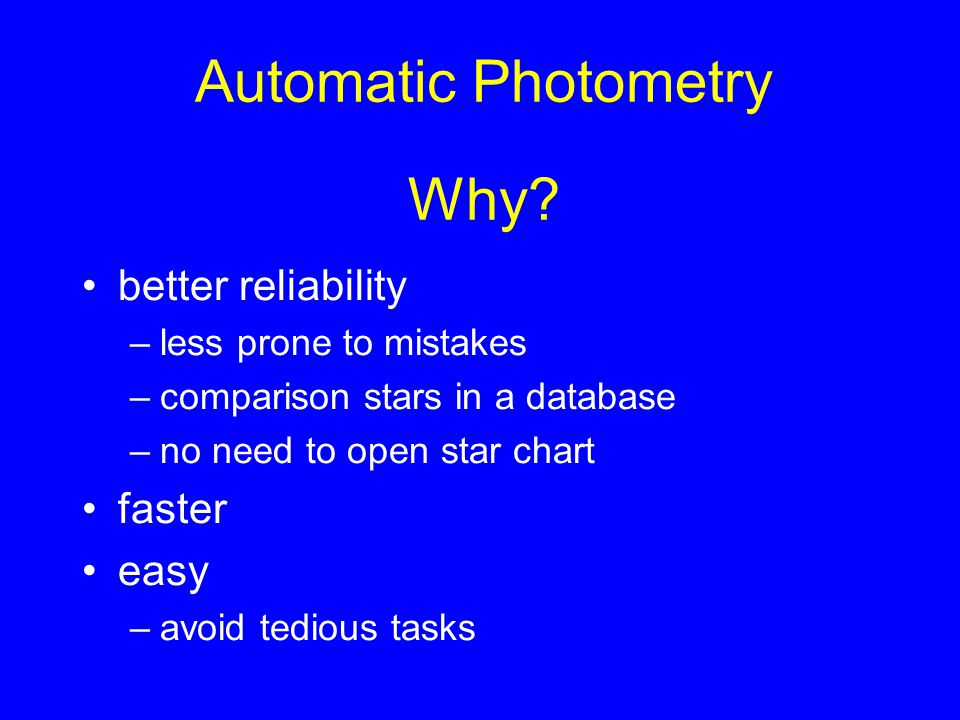 Automatic Photometry Why