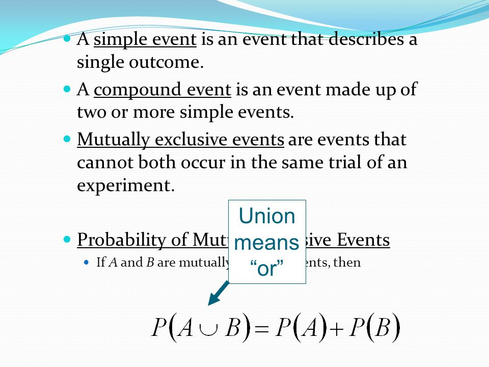 A simple event is an event that describes a single outcome.
