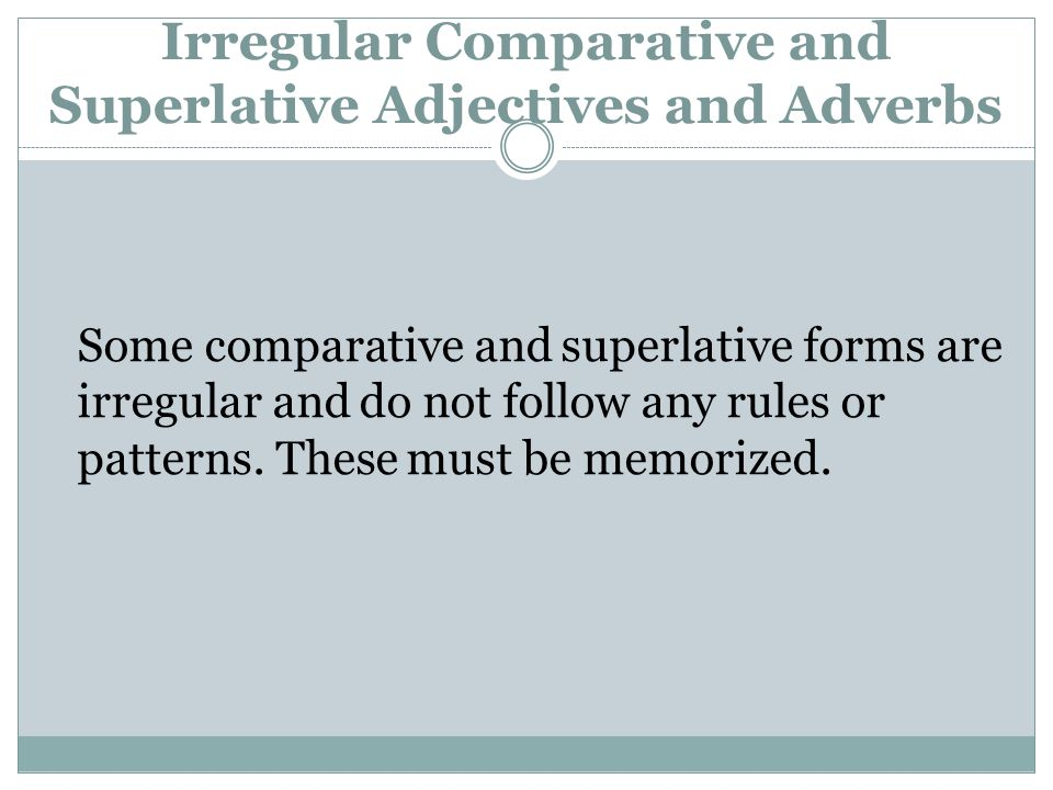 Irregular Comparative and Superlative Adjectives and Adverbs