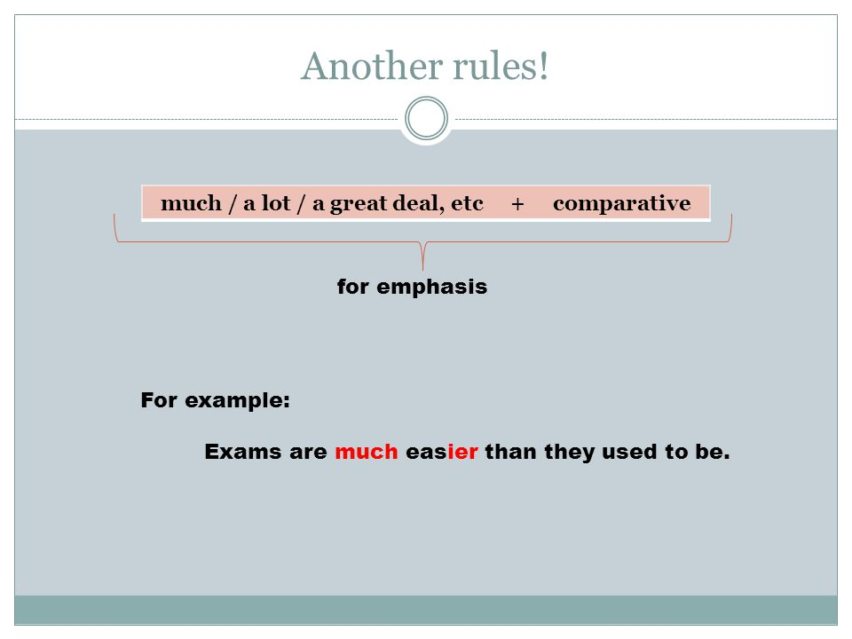much / a lot / a great deal, etc + comparative