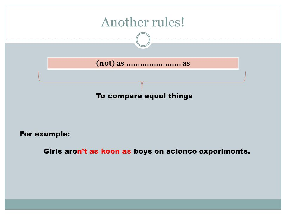 Another rules! (not) as …………………… as To compare equal things