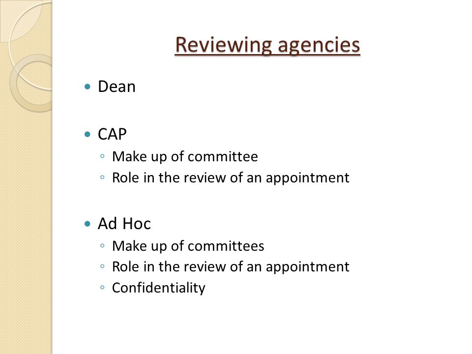 Reviewing agencies Dean CAP Ad Hoc Make up of committee