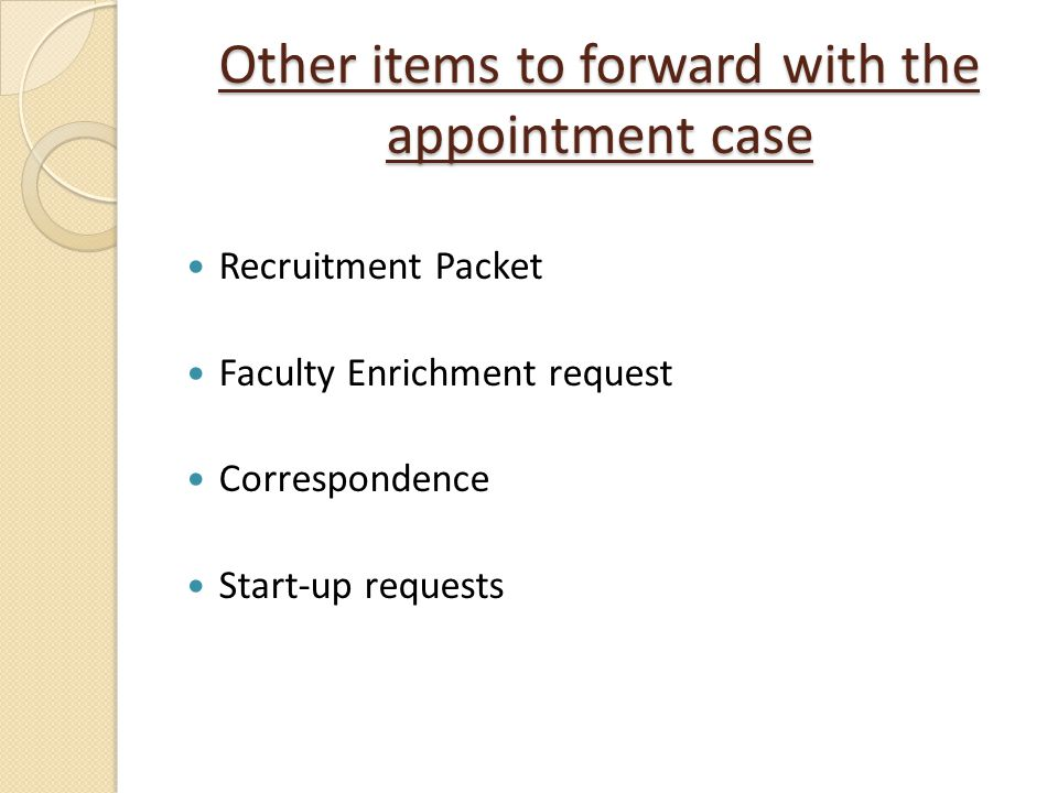 Other items to forward with the appointment case