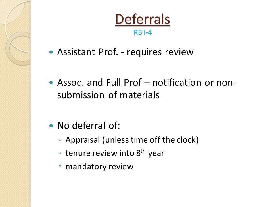 Deferrals RB I-4 Assistant Prof. - requires review