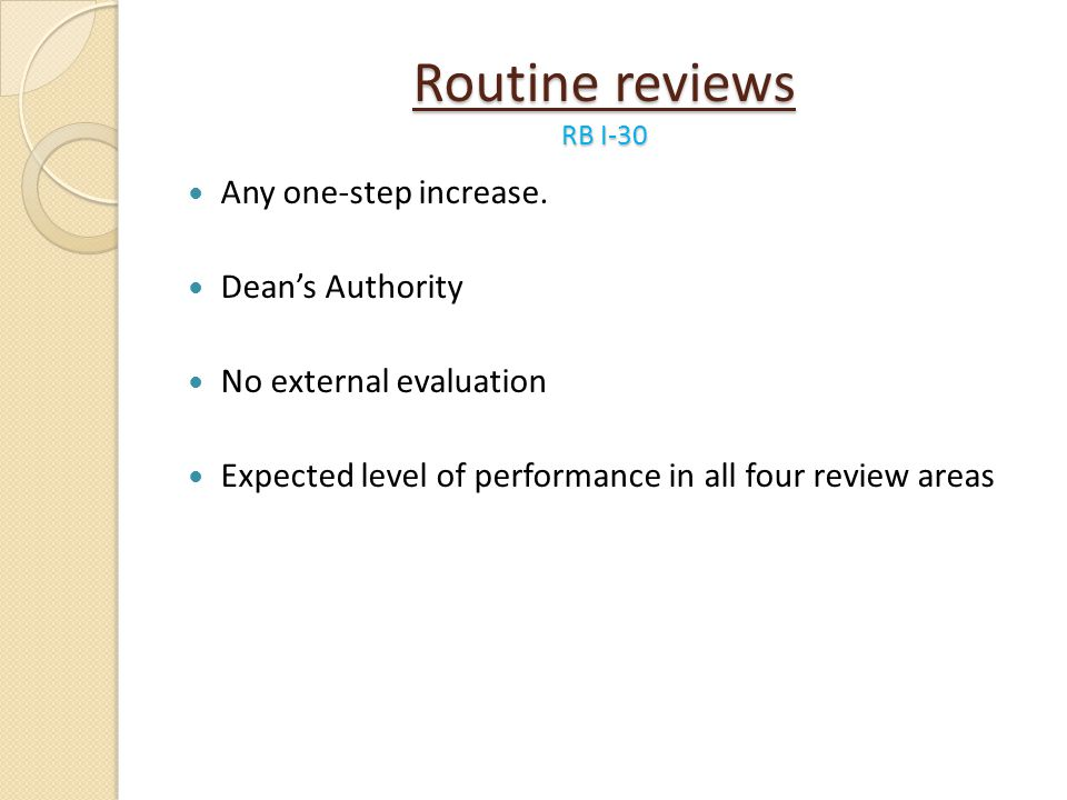 Routine reviews RB I-30 Any one-step increase. Dean's Authority