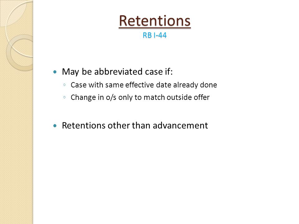Retentions RB I-44 May be abbreviated case if: