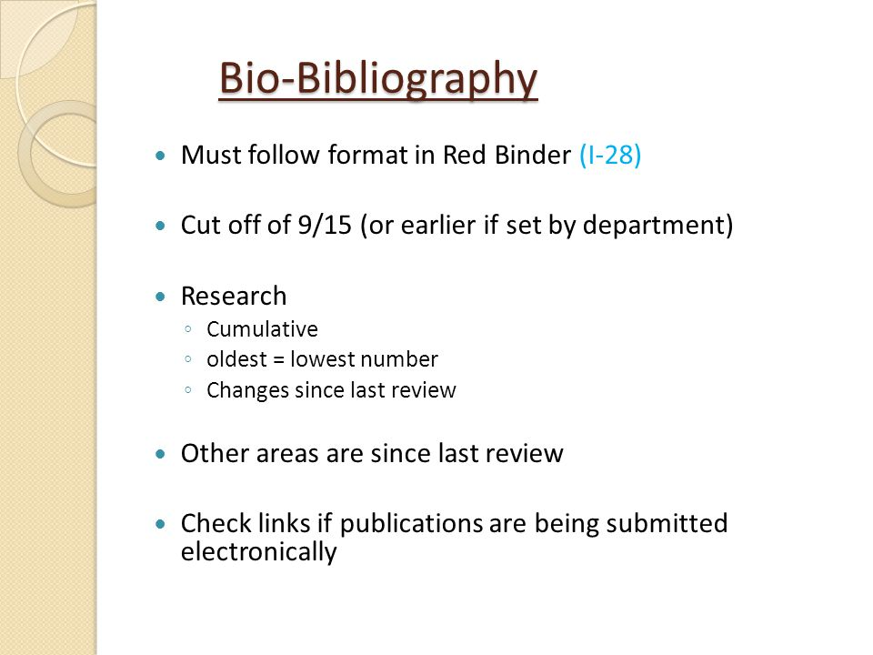Bio-Bibliography Must follow format in Red Binder (I-28)