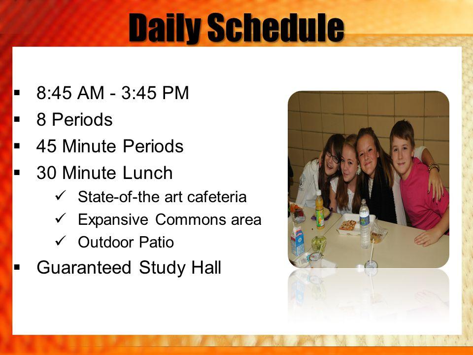 Daily Schedule 8:45 AM - 3:45 PM 8 Periods 45 Minute Periods