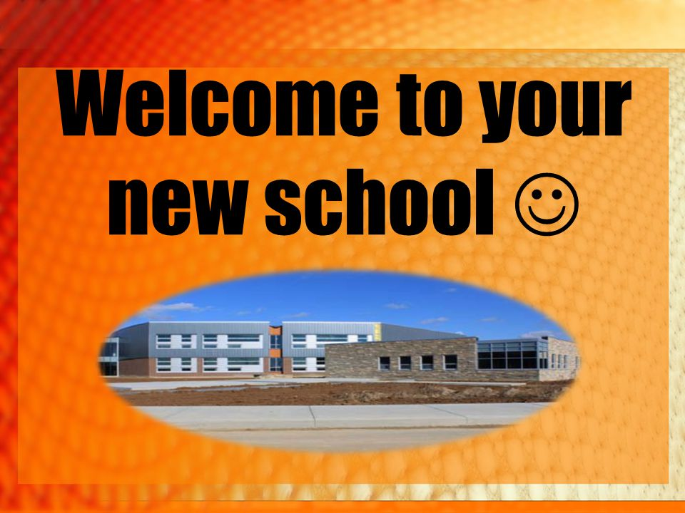 Welcome to your new school 