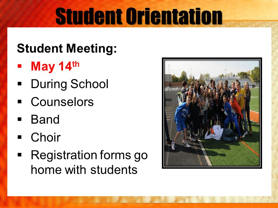 Student Orientation Student Meeting: May 14th During School Counselors