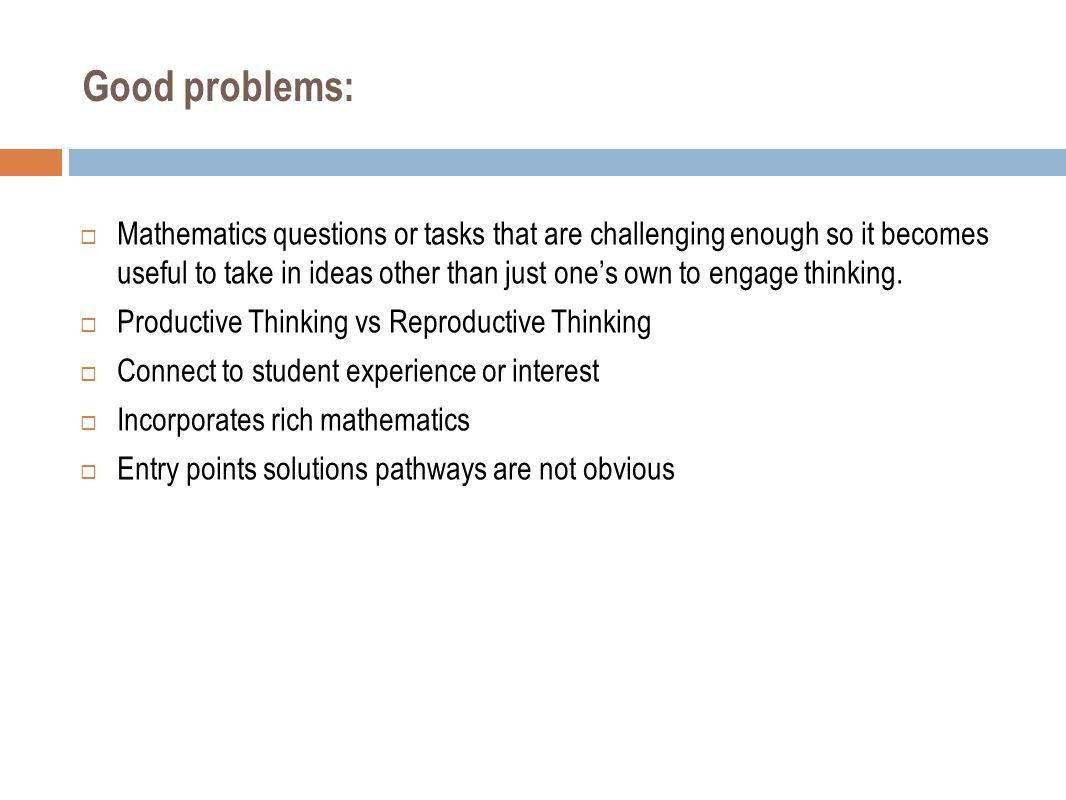 Good problems: