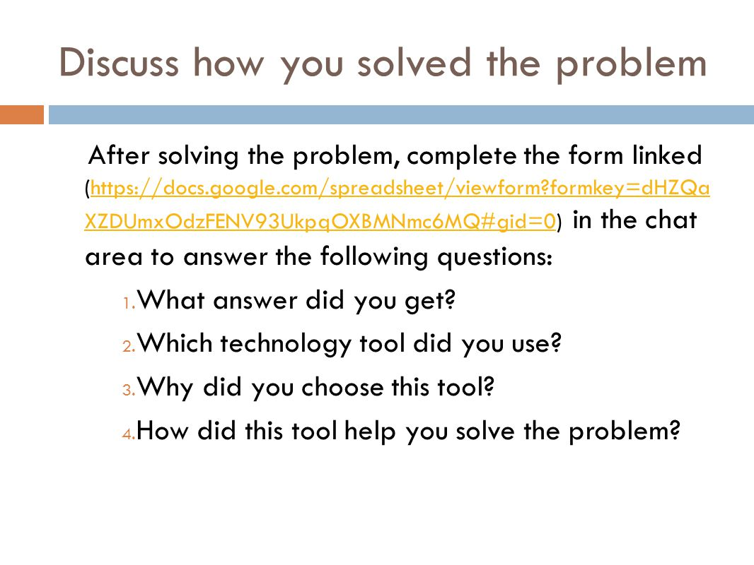 Discuss how you solved the problem