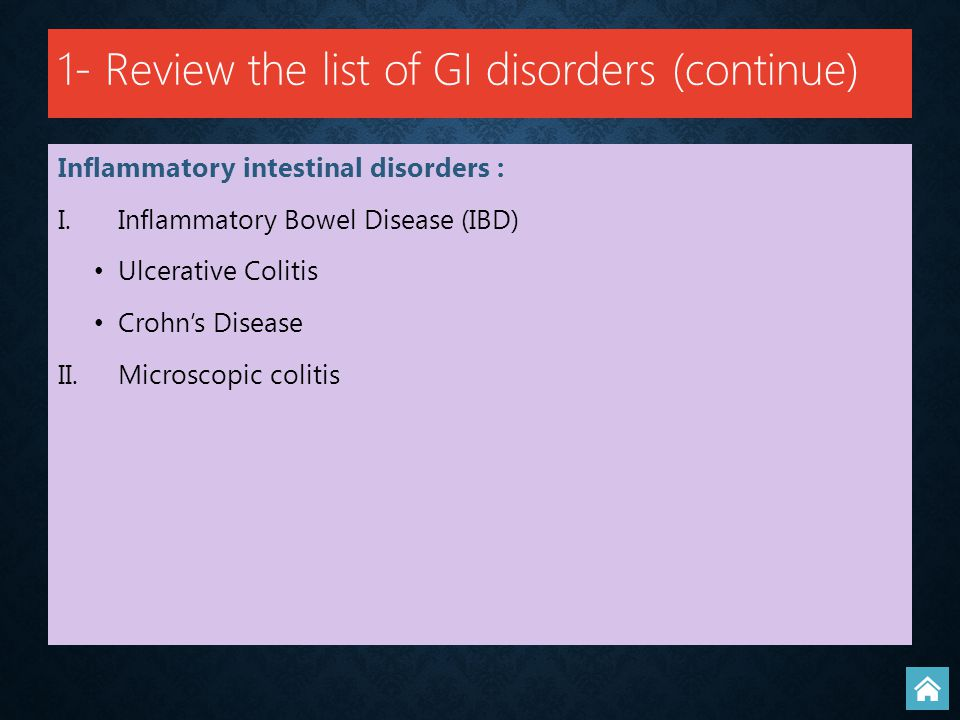 1- Review the list of GI disorders (continue)