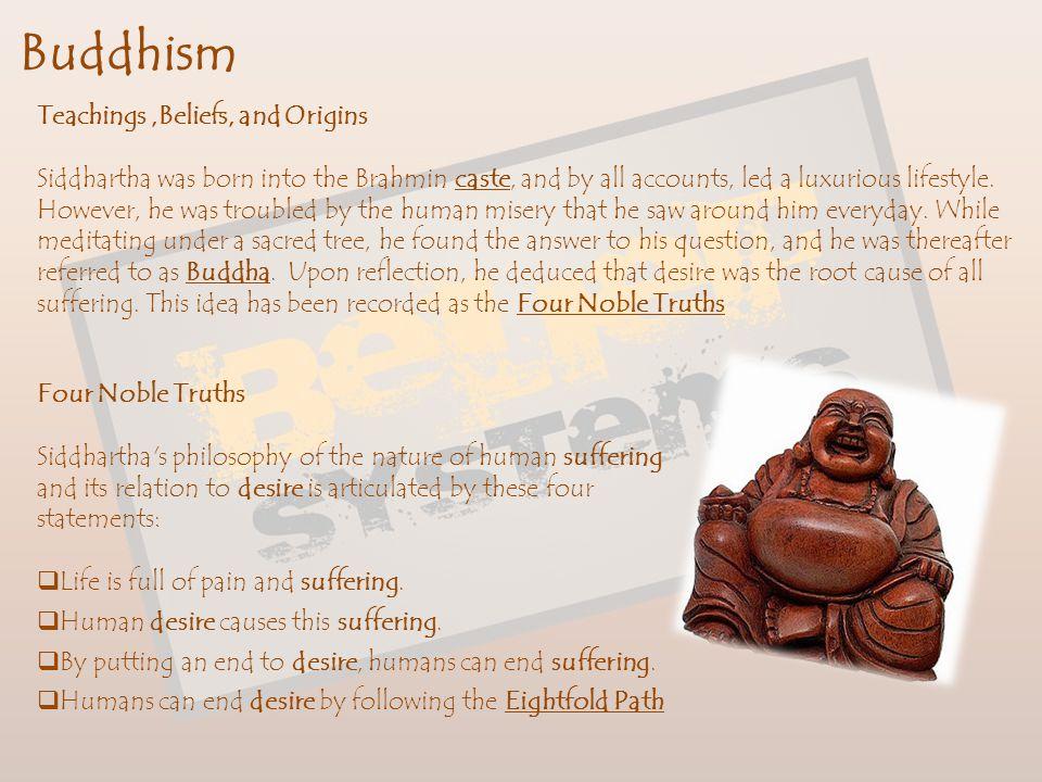 Buddhism Teachings ,Beliefs, and Origins
