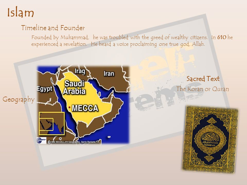 Islam Timeline and Founder Sacred Text Geography The Koran or Quran