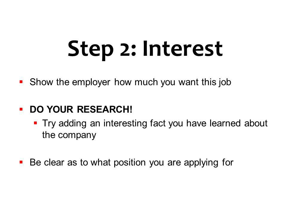 Step 2: Interest Show the employer how much you want this job