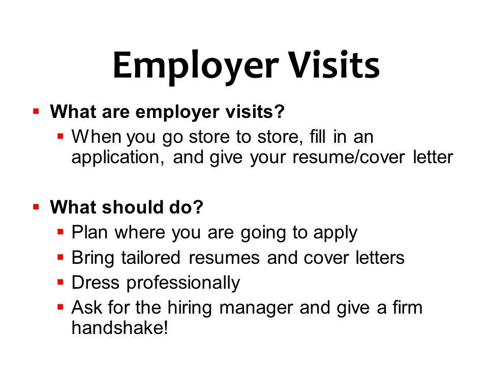 Employer Visits What are employer visits
