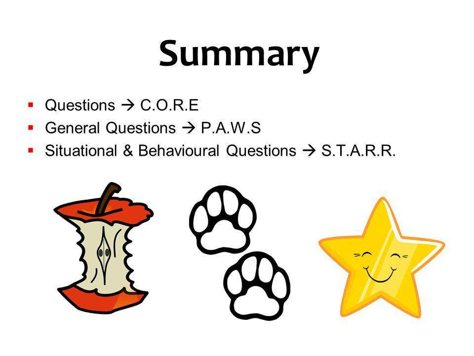 Summary Questions  C.O.R.E General Questions  P.A.W.S