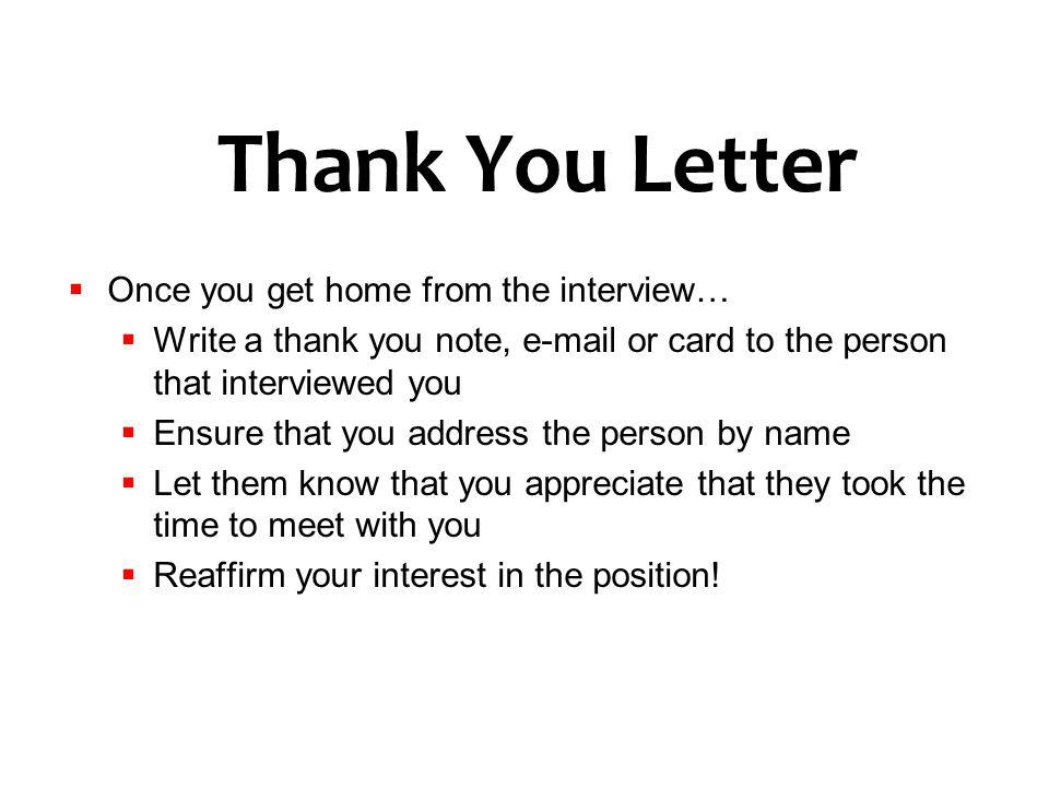 Thank You Letter Once you get home from the interview…