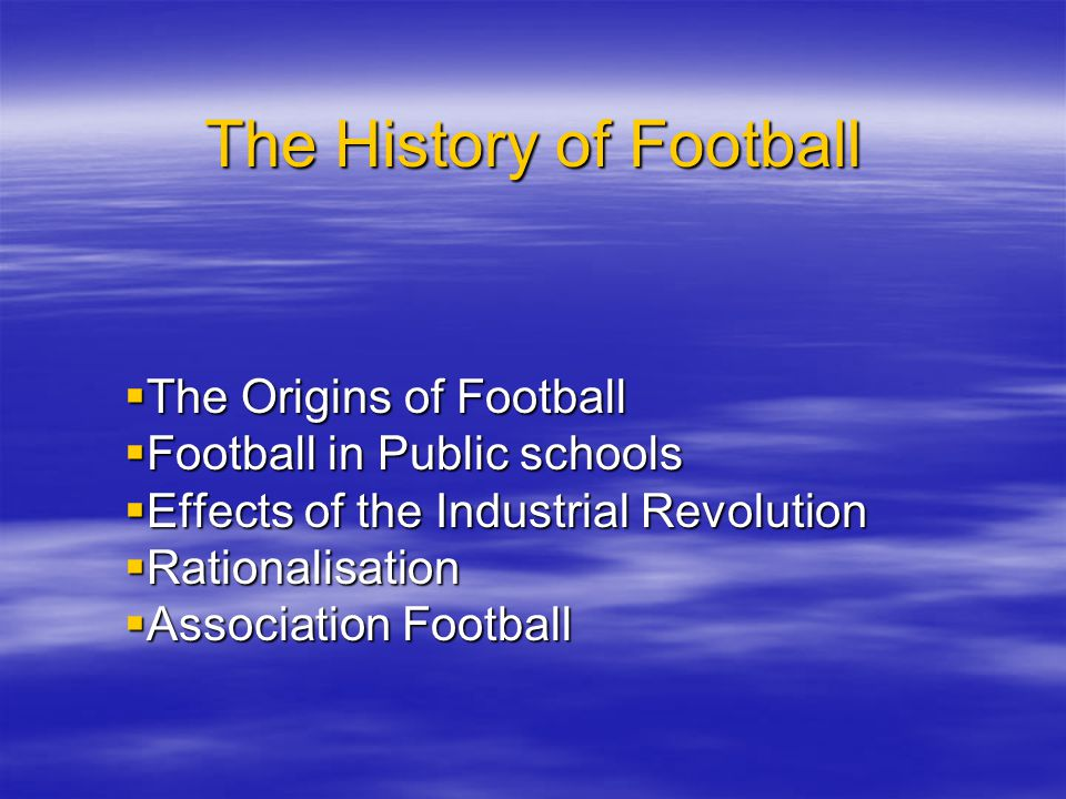 The History of Football