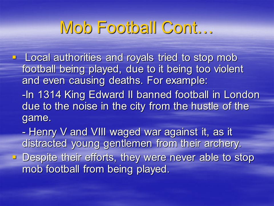 Mob Football Cont…
