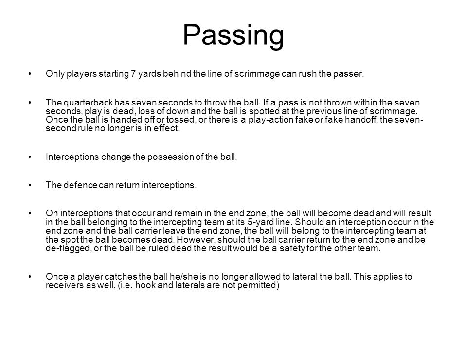 Passing Only players starting 7 yards behind the line of scrimmage can rush the passer.