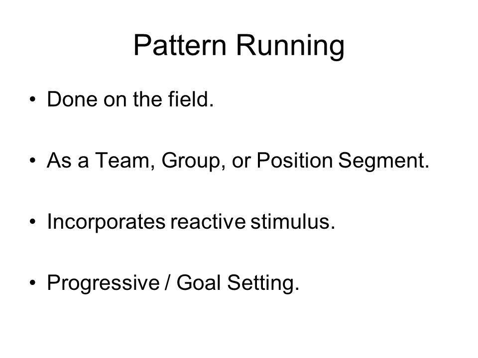 Pattern Running Done on the field.