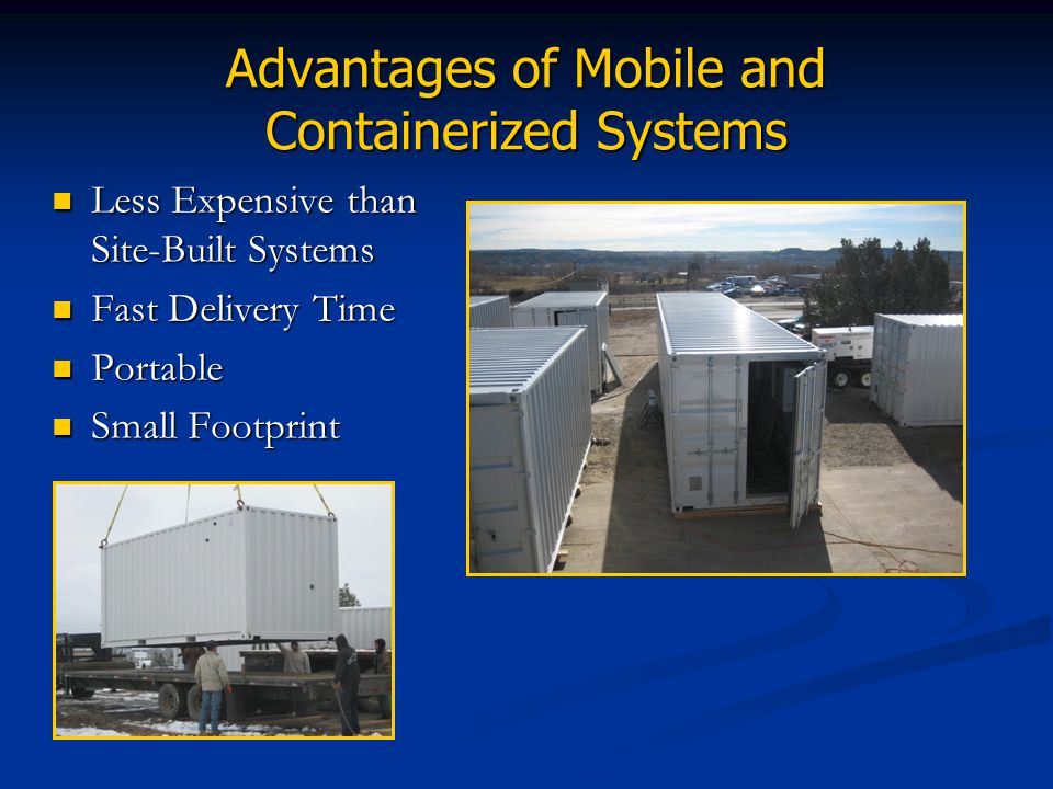 Advantages of Mobile and Containerized Systems