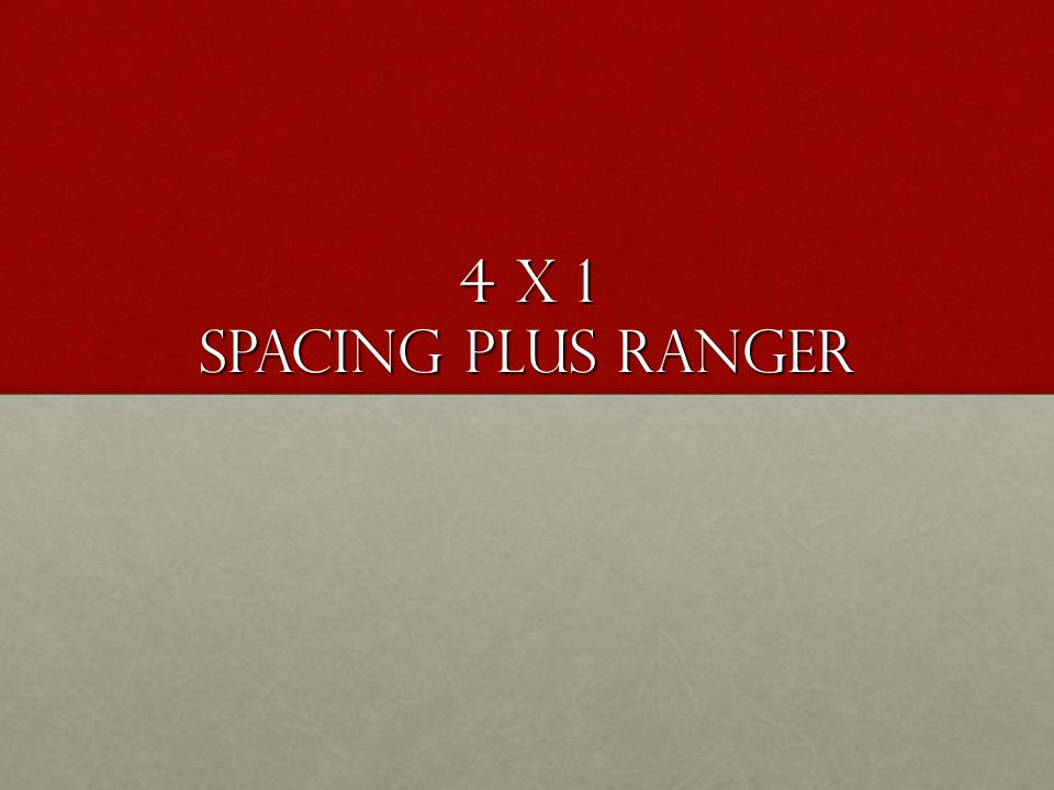 4 x 1 Spacing plus Ranger