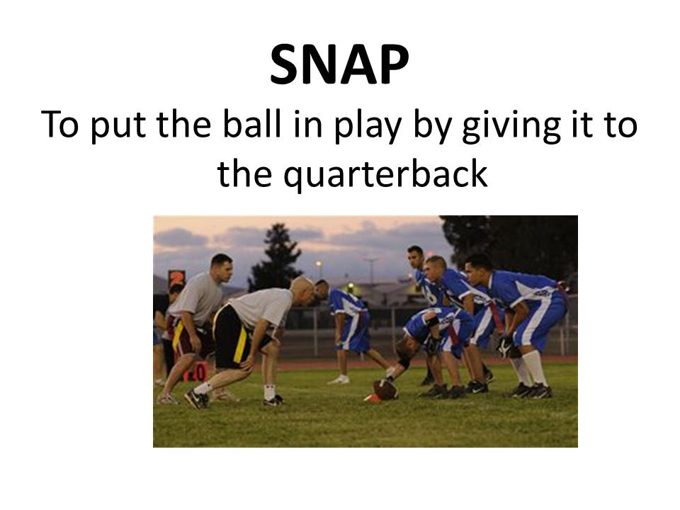 To put the ball in play by giving it to the quarterback