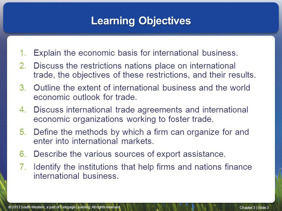 Learning Objectives Explain the economic basis for international business.