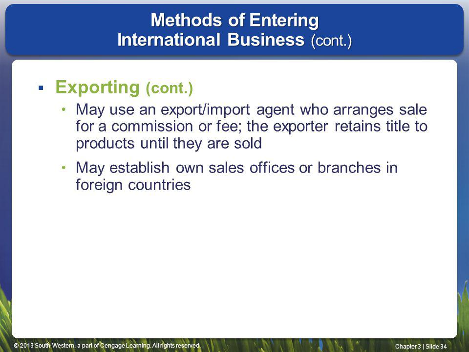 Methods of Entering International Business (cont.)