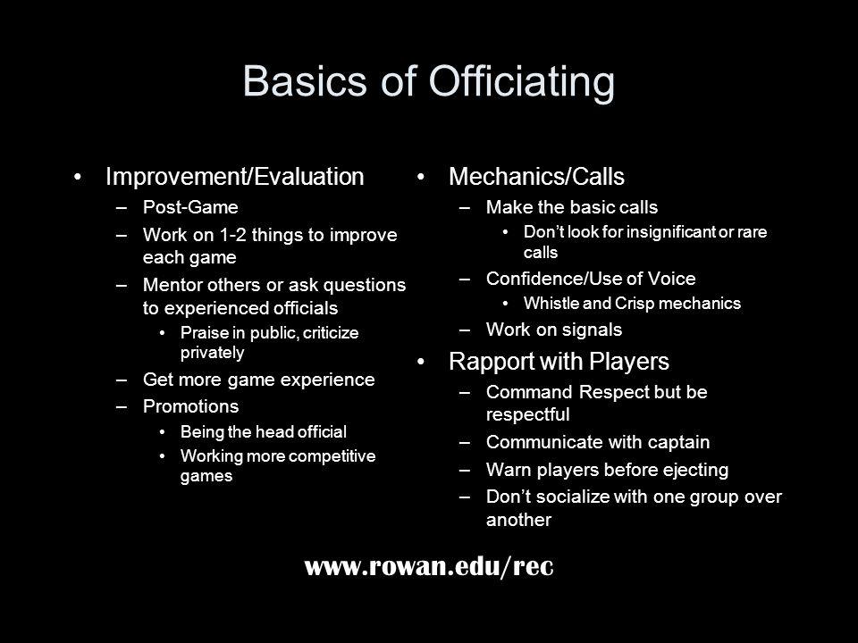 Basics of Officiating www.rowan.edu/rec Improvement/Evaluation