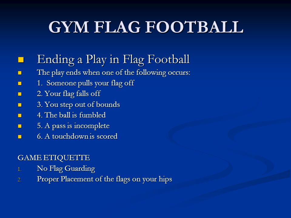 GYM FLAG FOOTBALL Ending a Play in Flag Football