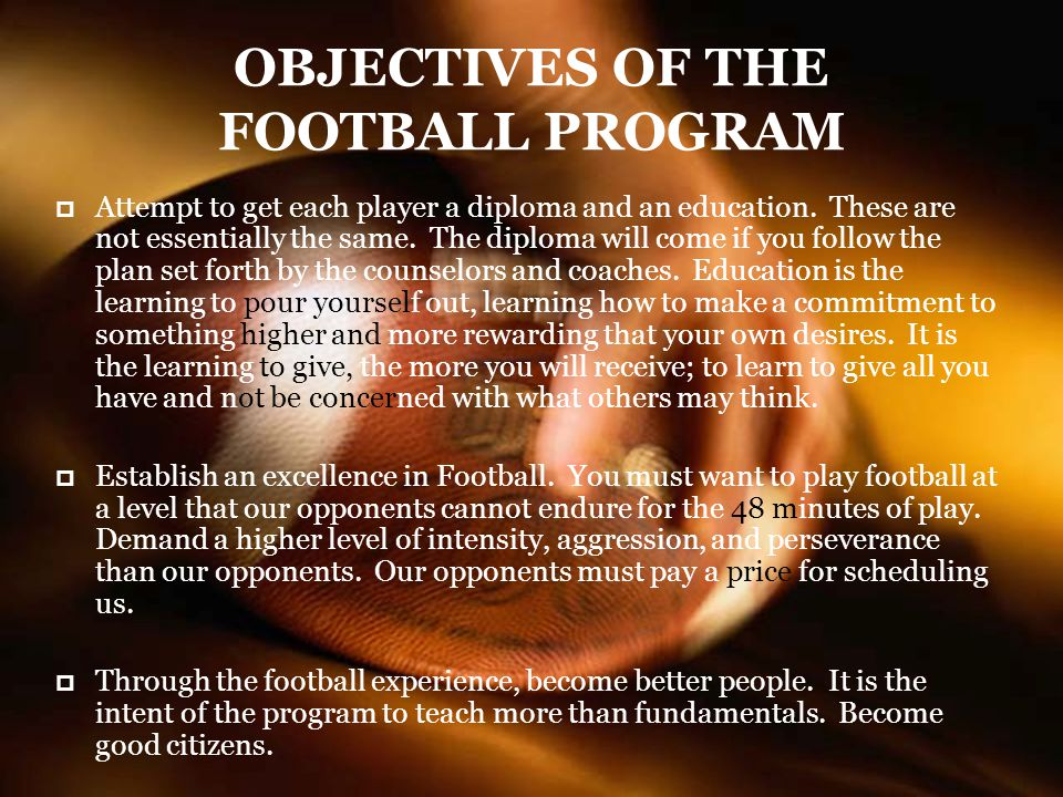 OBJECTIVES OF THE FOOTBALL PROGRAM