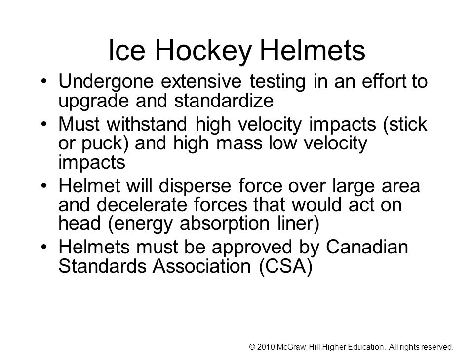 Ice Hockey Helmets Undergone extensive testing in an effort to upgrade and standardize.