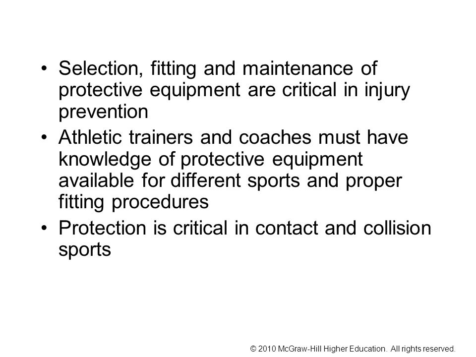 Selection, fitting and maintenance of protective equipment are critical in injury prevention