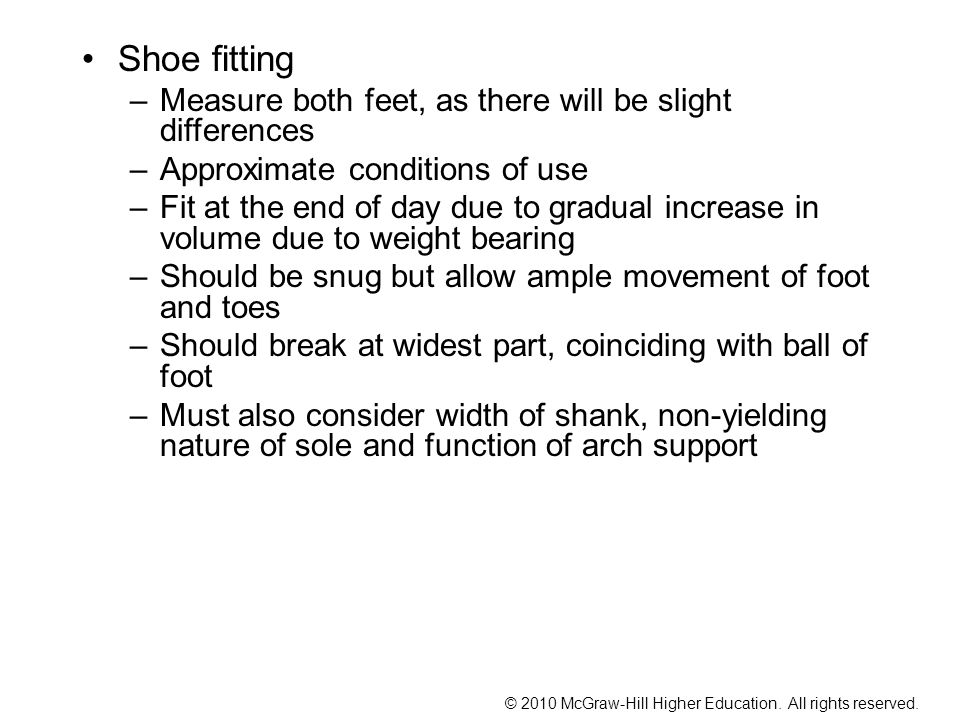 Shoe fitting Measure both feet, as there will be slight differences