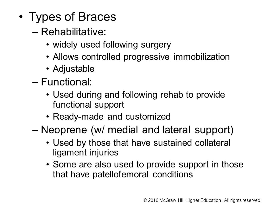 Types of Braces Rehabilitative: Functional: