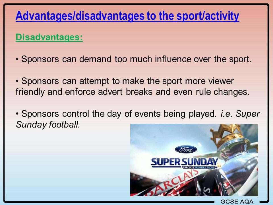 Advantages/disadvantages to the sport/activity