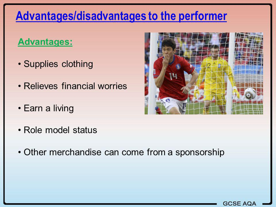 Advantages/disadvantages to the performer
