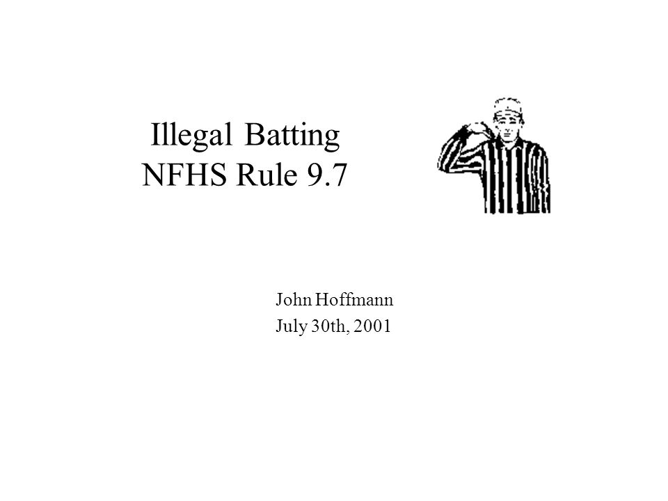 Illegal Batting NFHS Rule 9.7